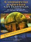 9786074400823: Comercio Exterior Sin Barreras Todo Lo Que Usted Necesita Saber En Materia Aduanera Y De Comercio