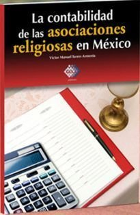 9786074401134: La Contabilidad De Las Asociaciones Religiosas En Mexico