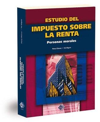 9786074407303: ESTUDIO DEL IMPUESTO SOBRE LA RENTA PERSONAS MORALES