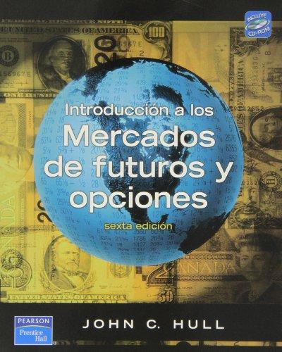 Introducción A Los Mercados De Futuros Y: John C. Hull