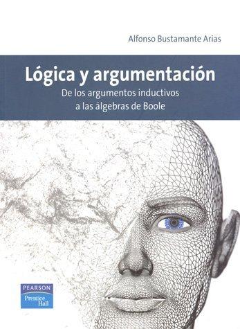 9786074422092: Logica y Argumentacion: De los argumentos inductivos a las algebras de Boole
