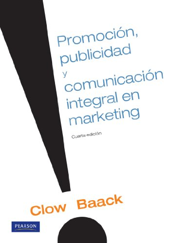 9786074426304: Publicidad, Promocion y Comunicacion Integral en Marketing (College) (Spanish Edition)