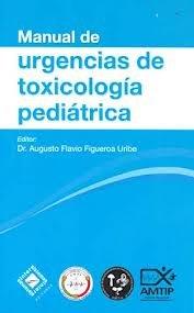 9786074430998: Manual de urgencias de toxicologia pediatrica