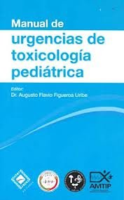 9786074430998: Manual de urgencias de toxicologia pediatrica