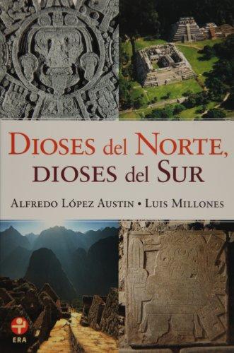 9786074450033: Dioses del norte, dioses del sur. religiones y cosmovision en mes