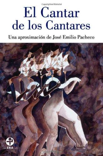 9786074450088: El Cantar de los Cantares. Una aproximacion de Jose Emilio Pacheco (Spanish Edition)