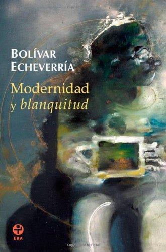 9786074450477: Modernidad y blanquitud (Spanish Edition)