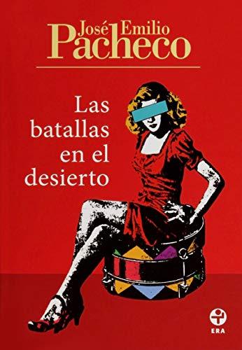 Las batallas en el desierto (Spanish Edition): Pacheco, Jose Emilio