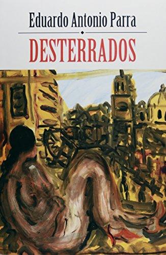 Desterrados (Spanish Edition): Parra, Eduardo Antonio