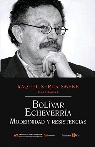 9786074453928: Bolivar Echeverria Modernidad Y Resistencia