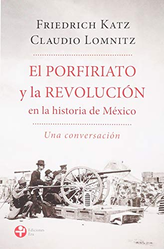 9786074454550: El Porfiriato y la revolucion (Spanish Edition)
