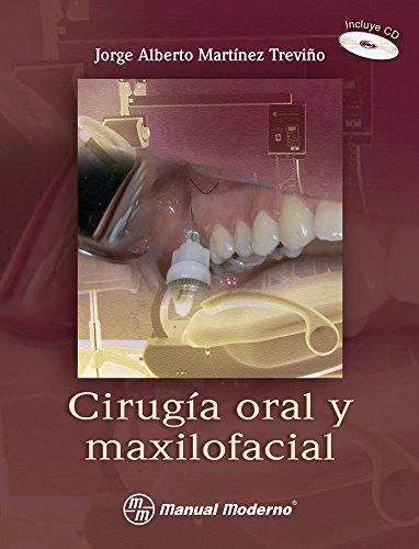 CIRUGIA ORAL Y MAXILOFACIAL incluye CD: TREVINO, MARTINEZ