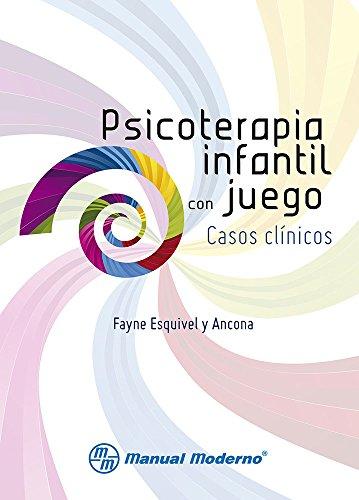 Psicoterapia infantil con juegos. Casos clínicos 1a. Ed: AUTORES, VARIOS
