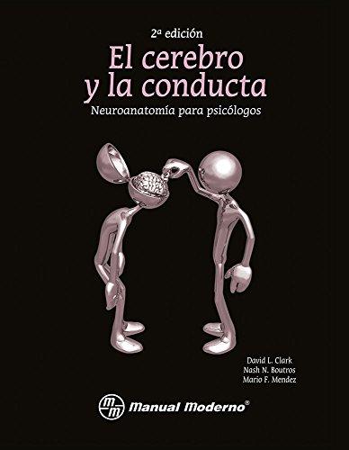 9786074481686: El cerebro y la conducta. Neuroanatomía para psicólogos 2a.ed