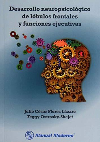 9786074482225: Desarrollo neuropsicológico de lóbulos frontales y funciones ejecutivas 1a.ed