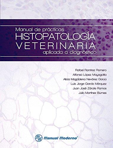 Manual de prácticas histopatología veterinaria aplicada a: Ramírez