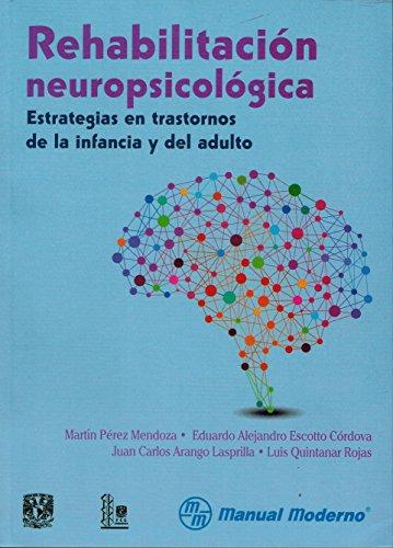 9786074483710: Rehabilitación neuropsicológica. Estrategias en trastornos de la infancia y del adulto
