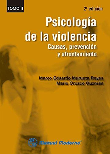 9786074484434: Psicologia de la violencia Tomo II. Causas, prevencion y afrontamient