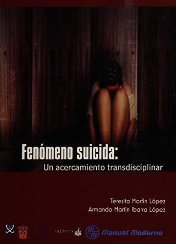 9786074484885: Fenomeno suicida. Un acercamiento transdiciplinar (Spanish Edition