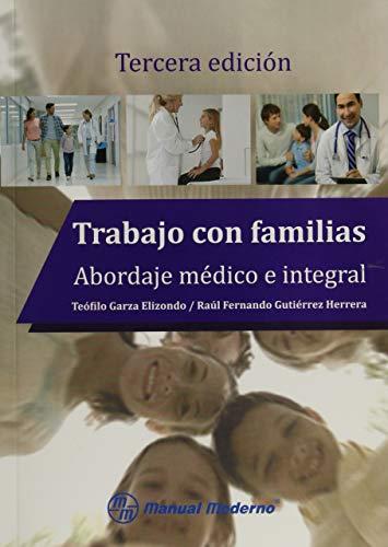 9786074485004: TRABAJO CON FAMILIAS. ABORDAJE MEDICO E INTEGRAL / 3 ED.