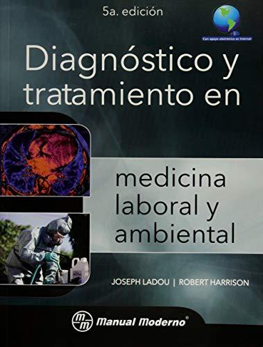 LADOU/HARRISON-DIAGNOSTICO Y TRATAMIENTO EN MEDICINA LABORAL Y: AUTORES, VARIOS