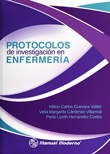 GUEVARA/CARDENAS/HERNANDEZPROTOCOLOS DE INVESTIGACION EN ENFERMERIA-1A. ED.-MANUAL MODERNO: Varios