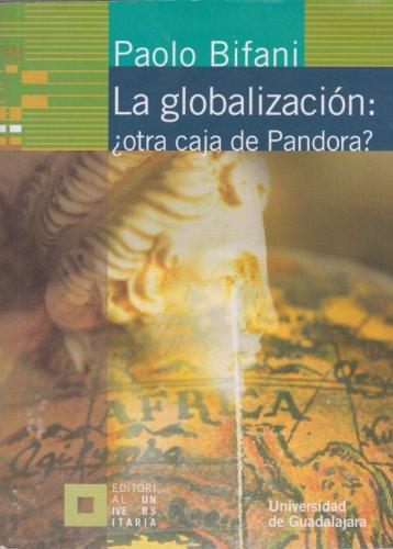 La Globalización ¿otra caja de pandora?: BIFANI, PAOLO