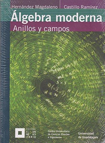 Álgebra moderna Anillos y campos: al, Alfonso Manuel
