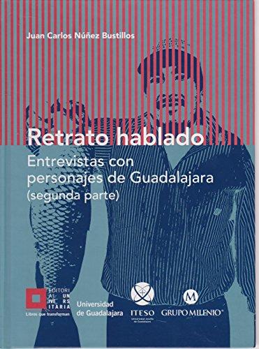 Retrato hablado: Entrevistas con personajes de Guadalajara: Núñez Bustillos, Juan