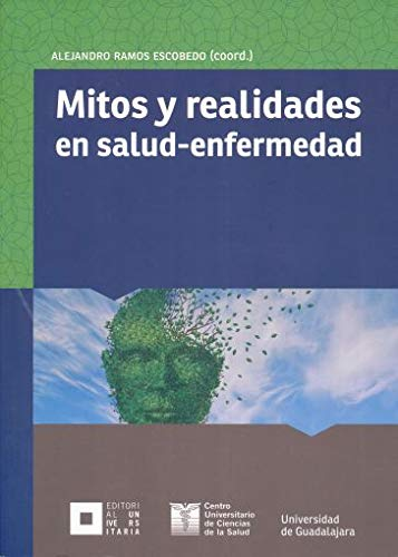 Mitos y realidades en salud-enfermedad: RAMOS ESCOBEDO, ALEJANDRO