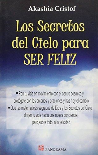 Los secretos del cielo para ser feliz / Secrets of heaven to be happy (Spanish Edition): ...
