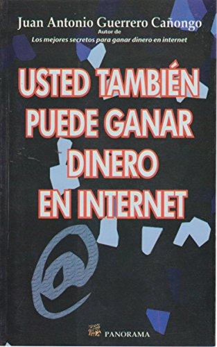 Usted tambien puede ganar dinero en internet / You can also earn money online (Spanish Edition) - Guerrero, Juan Antonio