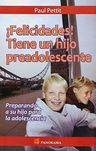 9786074520811: Felicidades tiene un hijo preadolescente / Congratulations you have a preteen (Spanish Edition)