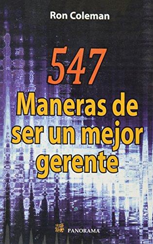 9786074520897: 547 maneras de ser un mejor gerente / 547 Ways to be a better manager (Spanish Edition)
