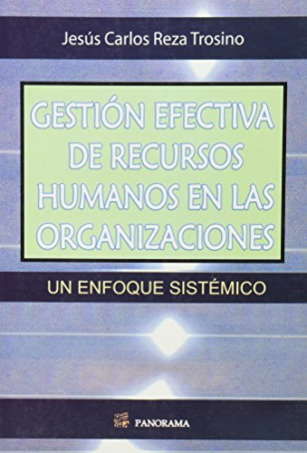 9786074521023: Gestion efectiva de recursos humanos en las organizaciones / Effective Management of Human Resources in Organizations: Un Enfoque Sistemico / A Systemic Approach