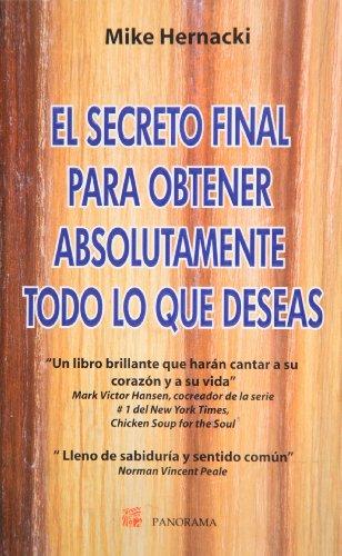 9786074521184: El secreto final para obtener absolutamente todo lo que deseas (Spanish Edition)