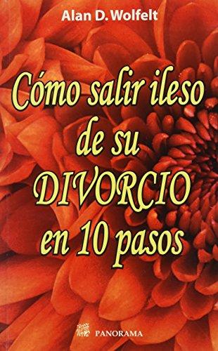 9786074521450: Como salir ileso de su divorcio en 10 pasos / How to overcome your divorce in 10 steps (Spanish Edition)