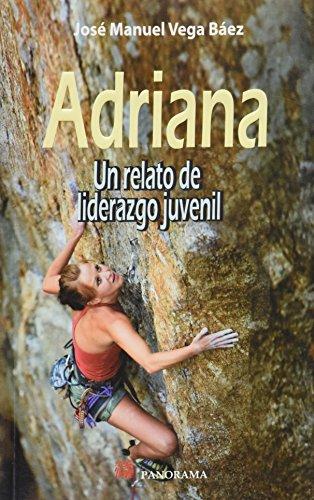 9786074522211: Adriana: Un Relato De Liderazgo Juvenil / a Story of Youth Leadership