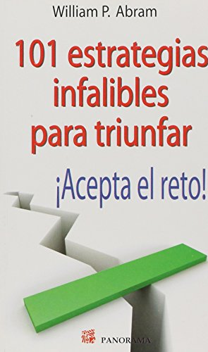 9786074523034: 101 Estrategias infalibles para triunfar/101 foolproof strategies for success