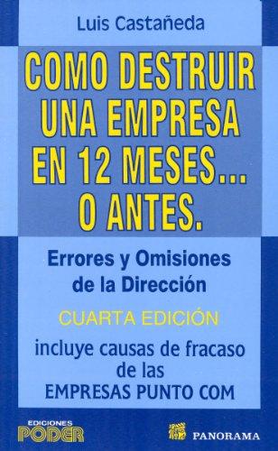 9786074523324: Como destruir una empresa en 12 meses / How to destroy a company in 12 months (Spanish Edition)