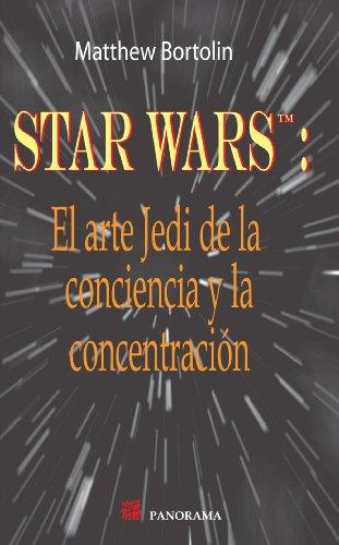 9786074523348: Star wars: El Arte Jedi De La Conciencia Y La Concentracion / the Jedi Art of Consciousness and Concentration (Spanish Edition)