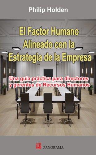 Factor humano alineado con la estrategia de la empresa (Spanish Edition) (6074523452) by Philip Holden