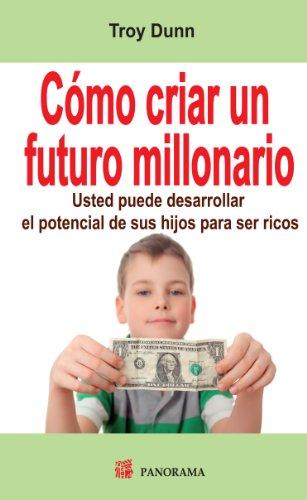 9786074523461: Como criar un futuro millonario (Spanish Edition)