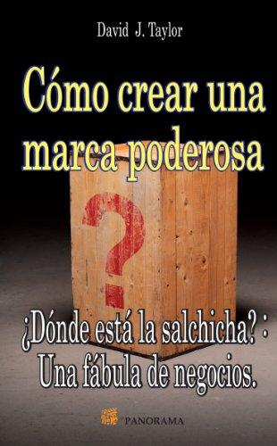 9786074523522: Como crear una marca poderosa / How to create a powerful brand (Spanish Edition)