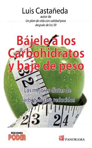 9786074523539: Bajele a los carbohidratos y baje de peso / Turn down the carbs and lose weight (Spanish Edition)