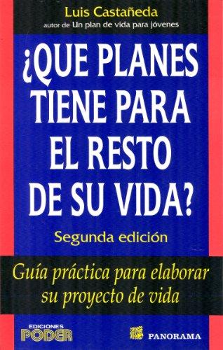 9786074523652: Que planes tiene para el resto de su vida? / What are your plans for the rest of your life?