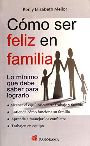 Como ser feliz en famila (Spanish Edition): Ken Mellor
