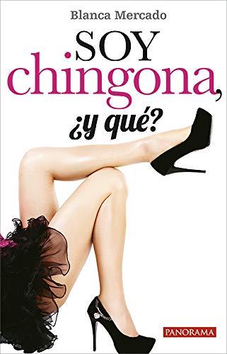 9786074524710: SOY CHINGONA Y QUE