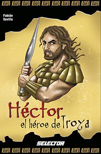 Hector el heroe de Troya / Hector the Hero