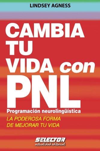 Cambia tu vida con pnl Superacion Personal Overcoming Personal Spanish Edition: Lindsey Agness